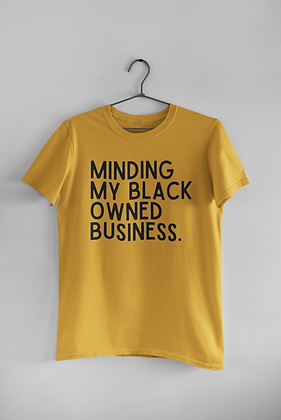 Minding My Black Owned Business (3 colors)