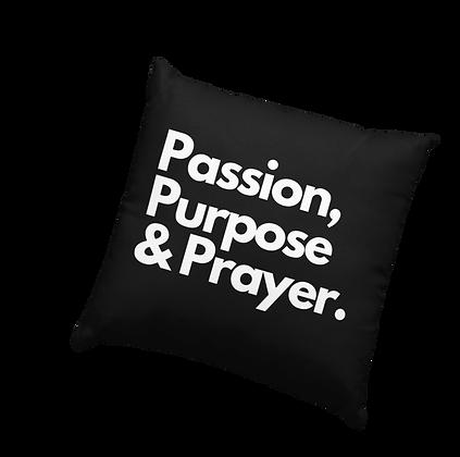 Passion, Purpose, Prayer Black pillow cover (18x18)