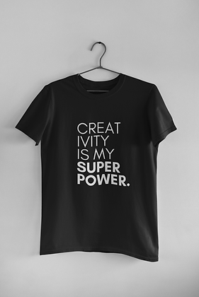 Creativity is My Super Power.( 2 colors)