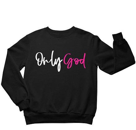 Only God Black Sweatshirt