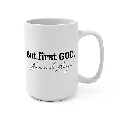 But First God. White Mug