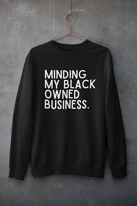 Black Owned Business Unisex Sweatshirt (6 colors)