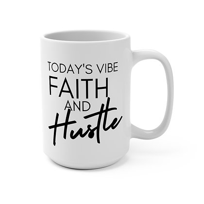 FAITH and Hustle 15 oz Mug