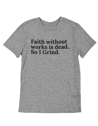 Faith Without Works (3 colors)