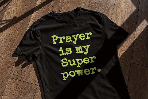 Prayer is my SUPERPOWER.