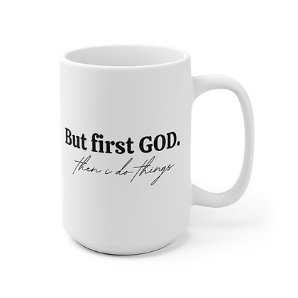 But First God 15oz Mug