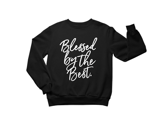 Blessed By the Best Black Sweatshirt