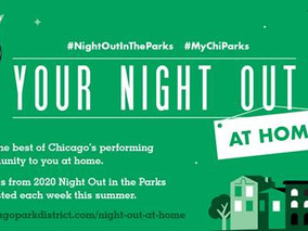 Chicago Park Districts PresentsYour Night Out - At Home