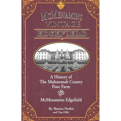 McMenamins Vintage Edgefield - History of the Multnomah County Poor Farm
