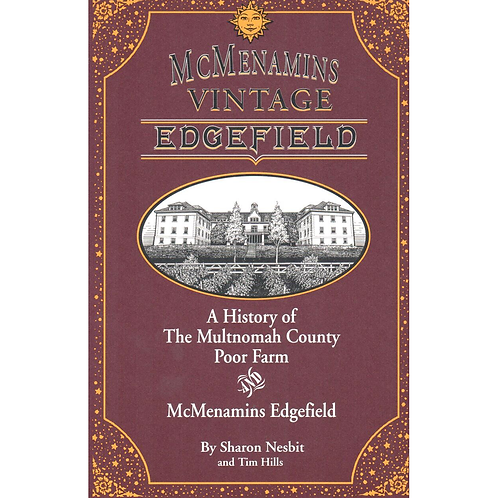 McMenamins Vintage Edgefield - History of the Multnomah County Poor Farm