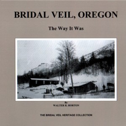 BRIDAL VEIL, OREGON: The Way It Was