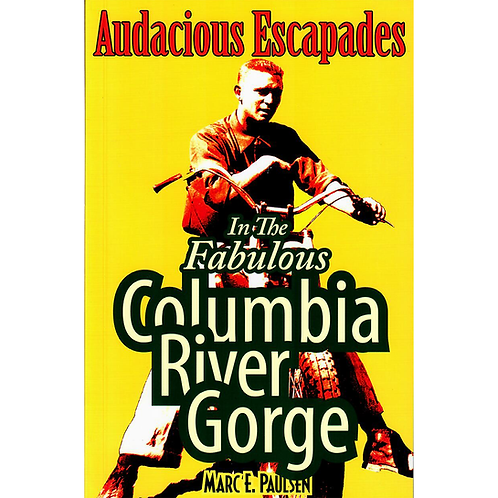 Audacious Escapes in the Fabulous Columbia River Gorge