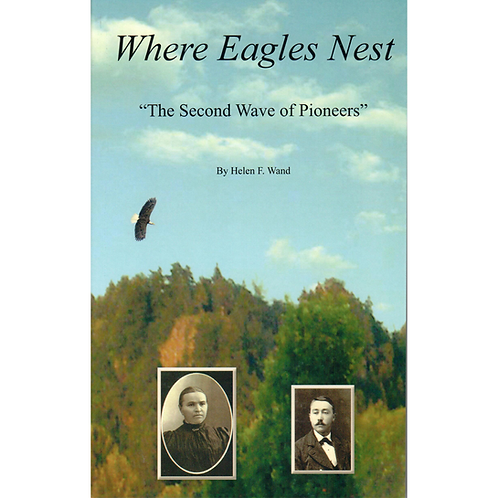 Where Eagles Nest: The Second Wave of Pioneers