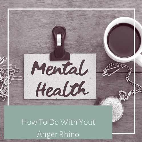 How To Do With Your Anger Rhino