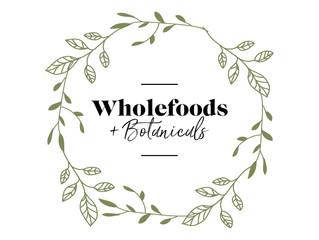 Wholefoods + Botanicals