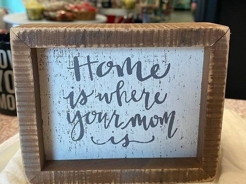 Home is where your mom is sign