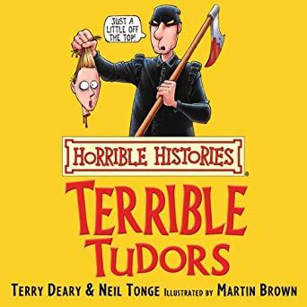 Horrible Histories: The Terrible Tudors