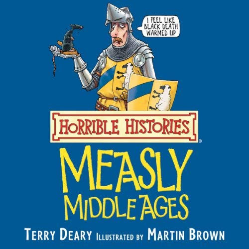 Horrible Histories: The Measly Middle Ages