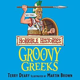 Horrible Histories: The Groovy Greeks