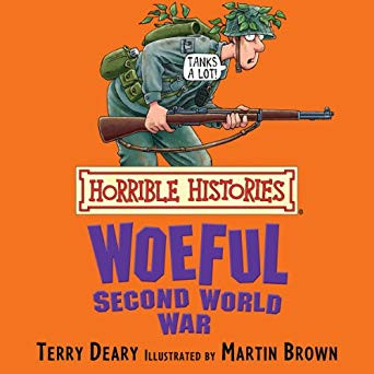 Horrible Histories: The Woeful Second World War