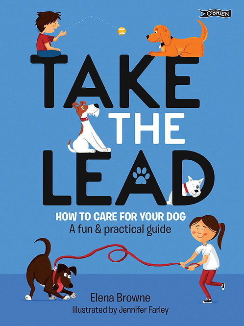 TAKE THE LEAD How to Care for Your Dog – A Fun & Practical Guide