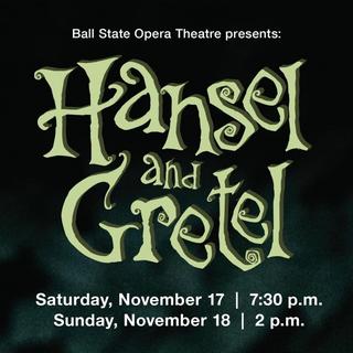 Ball State Opera Theatre: Hansel and Gretel