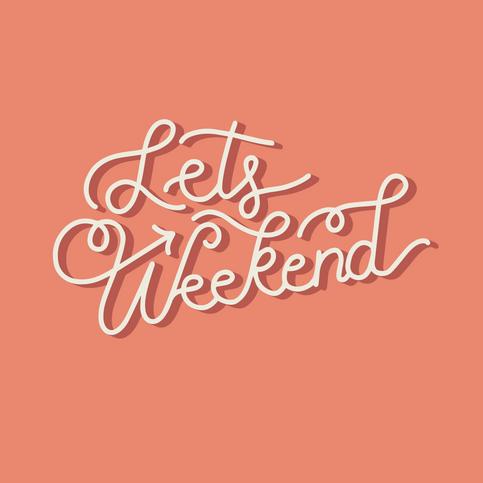Lets Weekend