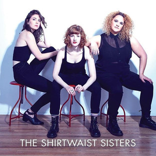 The Shirtwaist Sisters Debut Album