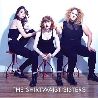 The Shirtwaist Sisters Debut Album