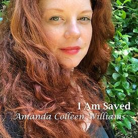 Amanda Colleen Williams I Am Saved Small