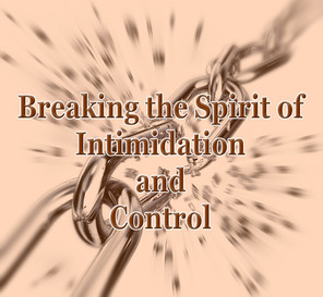 Prayer Against the Spirit of Intimidation and Control!