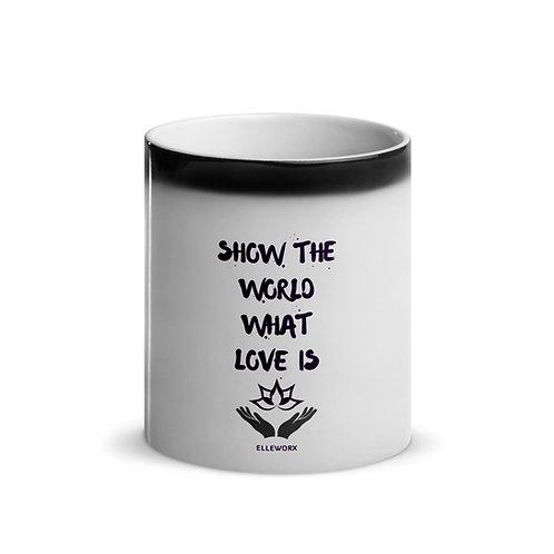 Show The World Glossy Magic Mug