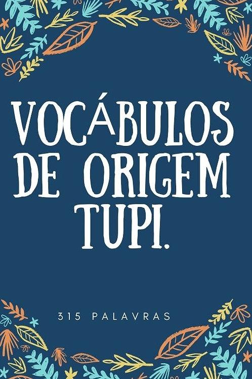 Vocábulos de Origem Tupi.