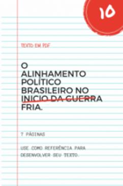 O alinhamento político brasileiro no inicio da Guerra Fria.