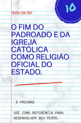 O fim do padroado e da Igreja Católica como religião oficial do estado.