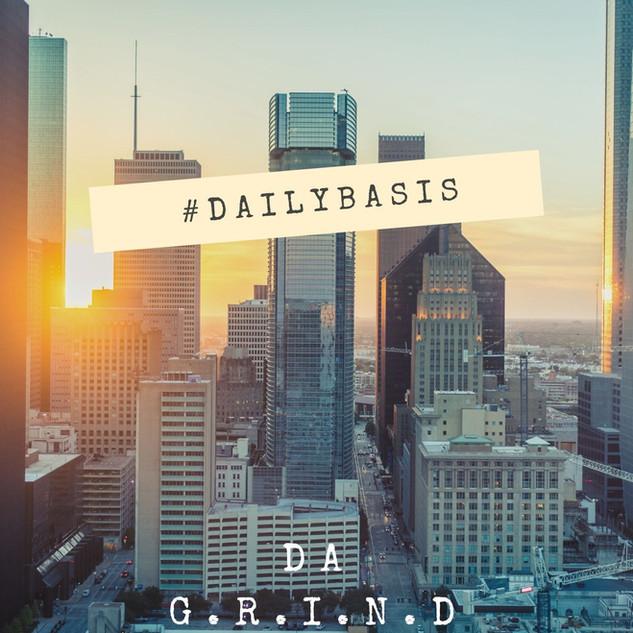 Da G.R.I.N.D.- #Dailybasis