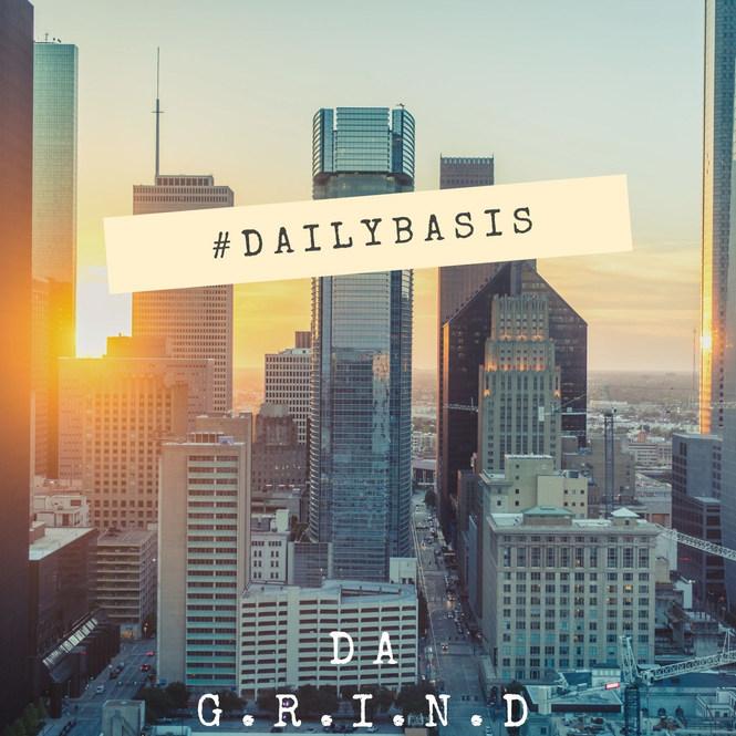 Da G.R.I.N.D. - #Dailybasis
