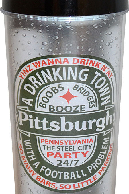 Pittsburgh: A Drinking Town Travel Tumbler (16oz)