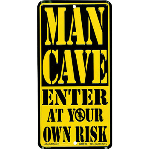 SIGN MAN CAVE ENTER AT YOUR OWN RISK 12 X 6