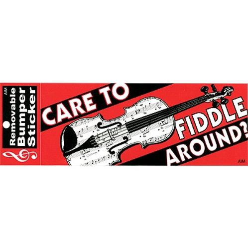 CARE TO FIDDLE AROUND
