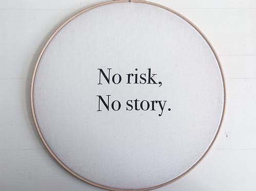 Telaio NO RISK, NO STORY.