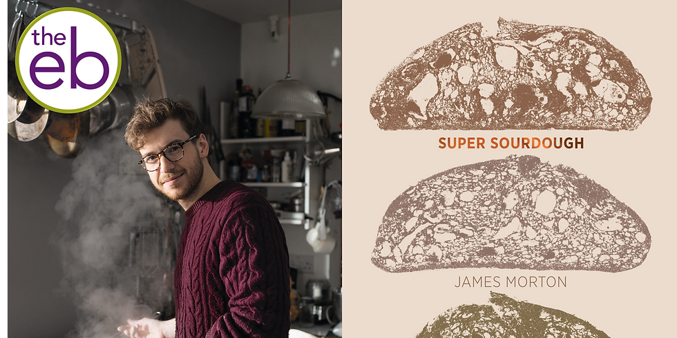 SOLD OUT! Super Sourdough: Bakers' Question Time with James Morton - Tickets £8