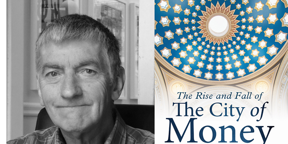 The Rise and Fall of the City of Money with Ray Perman - Tickets £5