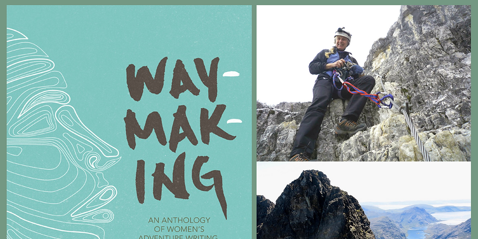 Waymaking: Women Adventurers and Wild Places  - Tickets £5