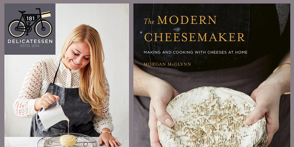The Modern Cheesemaker - Lunch with Morgan McGlynn - Tickets £15