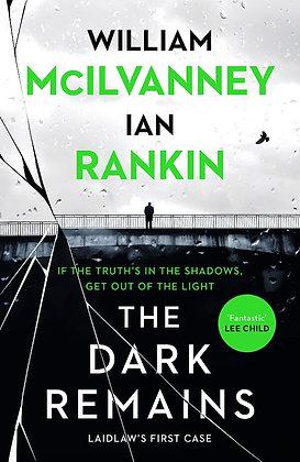IAN RANKIN & WILLIAM MCILVANNEY - The Dark Remains