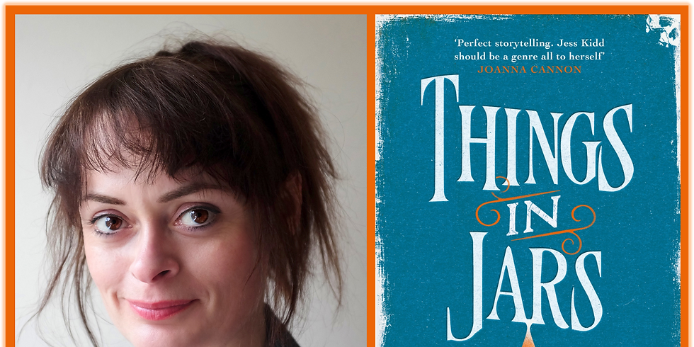 Things in Jars - An Evening with Jess Kidd - Tickets £5