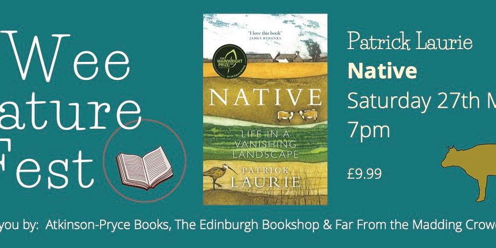 #WeeNatureFest - Patrick Laurie: Native