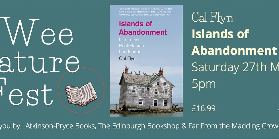 #WeeNatureFest - Cal Flyn: Islands of Abandonment