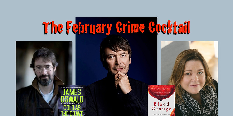 SOLD OUT* Ian Rankin   James Oswald   Harriet Tyce - A Crime Cocktail